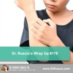 Dr. Ruscio's Wrap Up #178