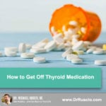 How to Get Off of Thyroid Medication