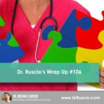 Dr. Ruscio's Wrap Up #106