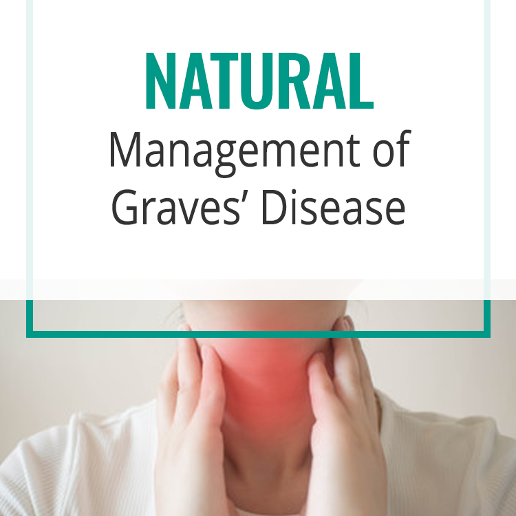 Natural Management of Graves' Disease