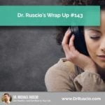 Dr. Ruscio's Wrap Up #143