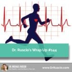 Dr. Ruscio's Wrap Up #144