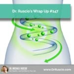 Dr. Ruscio's Wrap Up #147