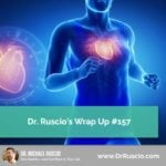 Dr. Ruscio's Wrap Up #157