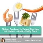 Dieting Can Lead to Eating Disorders in Children – Quality Study Finds