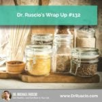 Dr. Ruscio's Wrap Up #132