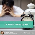 Dr. Ruscio's Wrap Up #96