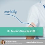 Dr. Ruscio's Wrap Up #103