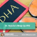 Dr. Ruscio's Wrap Up #95