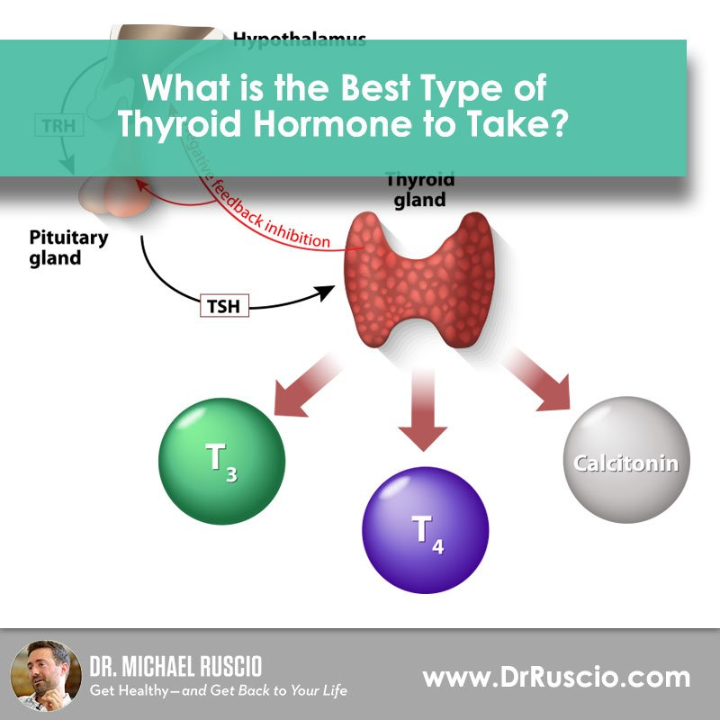 What Is The Best Type Of Thyroid Hormone To Take