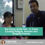 The Power of the Gut – H. Pylori Causing Fatigue, Anemia, and Irregular Periods