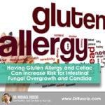 Having Gluten Allergy and Celiac Can Increase Risk for Intestinal Fungal Overgrowth and Candida