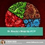 Dr. Ruscio's Wrap Up #119