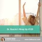 Dr. Ruscio's Wrap Up #123