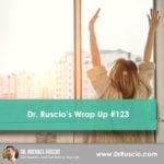 Dr. Ruscio's Wrap Up #123