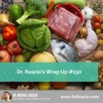 Dr. Ruscio's Wrap Up #130