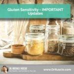 Gluten Sensitivity – IMPORTANT Updates