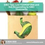 SIBO Tips; Low FODMAP Diet and Not Responding to SIBO Treatments – Audience Questions.