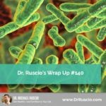 Dr. Ruscio's Wrap Up #140