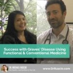 Success with Graves Disease Using Functional & Conventional Medicine