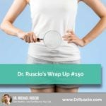 Dr. Ruscio's Wrap Up #150