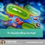 Dr. Ruscio's Wrap Up #158