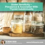 Gluten Sensitivity – Prevalence & Association with Thyroid Autoimmunity
