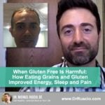 When Gluten Free Is Harmful: How Eating Grains and Gluten Improved Energy, Sleep and Pain – A Patient Conversation