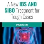A New IBS and SIBO Treatment for Tough Cases