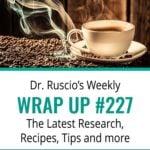 Dr. Ruscio's Wrap Up #227
